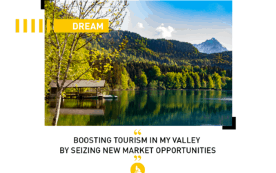 Dream: Boosting tourism in my valley while seizing new market opportunities!